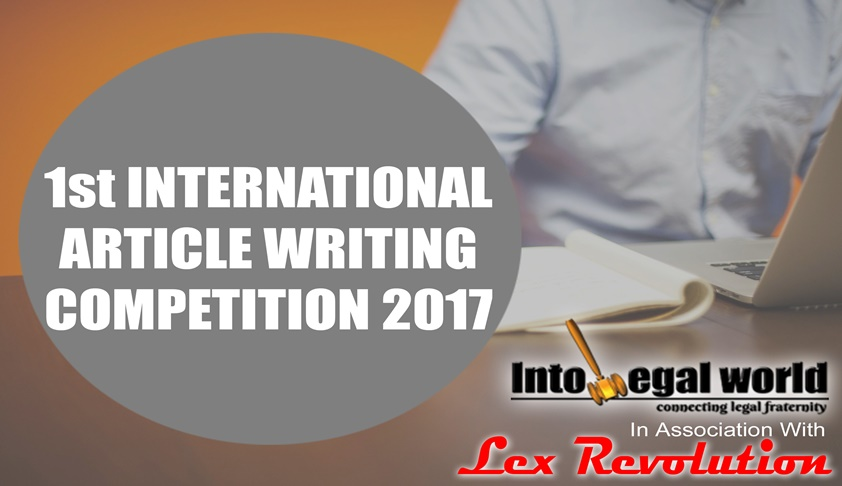 Into Legal World and Lex Revolution's 1st International Article Writing Competition 2017