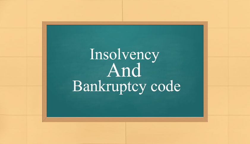 The Insolvency And Bankruptcy Code: Some Fundamentals And Issues