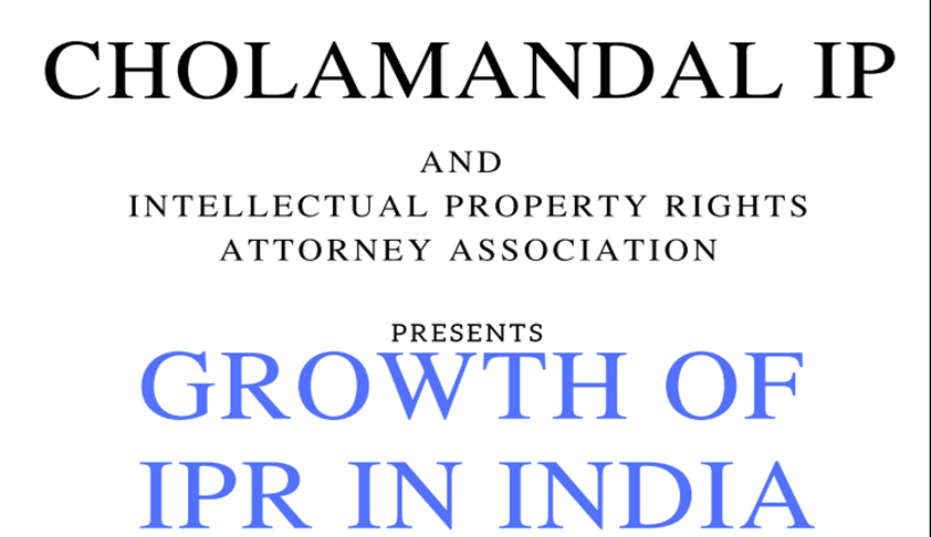 Cholamandal IP & IPR Attorney Assn's Seminar on 'The Growth of IPR in India' [16th Dec, Chennai]
