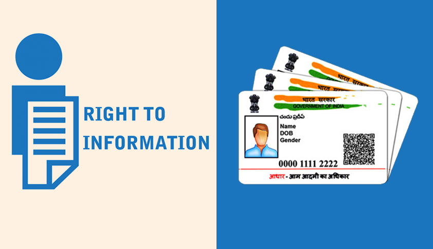 Denial Of Information For Lack Of Aadhaar Is A Serious Breach Of RTI Act: CIC [Read Order]