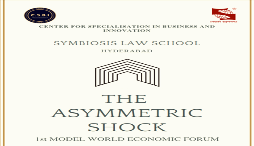 Symbiosis Law School Hyderabad's Model World Economic Forum [March 3-4]