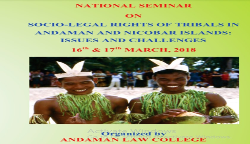 Call For Papers: Andaman Law College's Seminar On Rights of Tribals [16th-17th Mar; Port Blair]