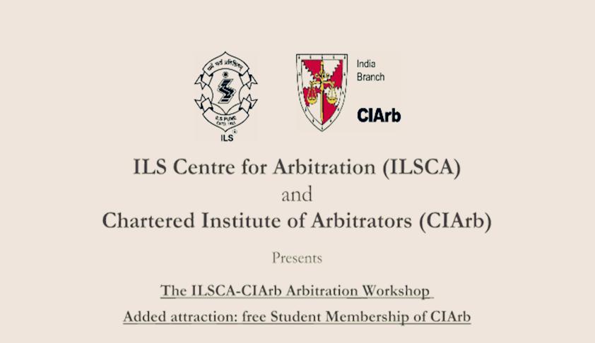 ILSCA & CIArb's Arbitration Workshop [13th Feb; Pune]