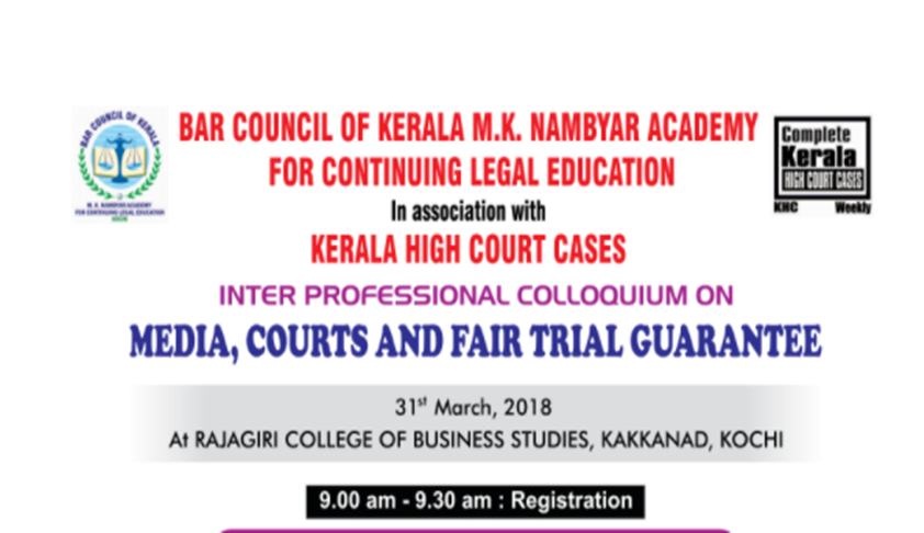BCI Kerala and Kerala High Court Case's Colloquium on Media and Fair Trial [31st Mar; Kochi]