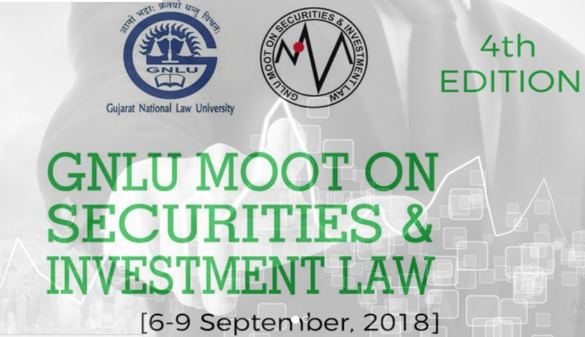 4th GNLU Moot on Securities and Investment Law [6th-9th Sept]