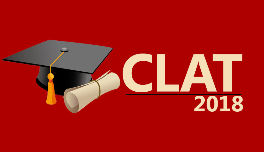 CLAT 2018-Allotment Of Seats Shall Be Subject To Outcome Of Petitions [Read Order]