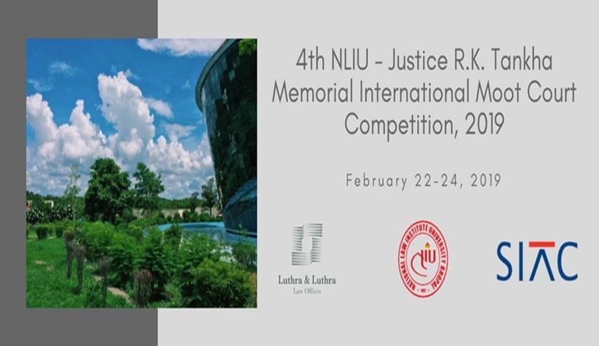 NLIU's 4th RK Tankha Memorial Moot [22nd-24th Feb]