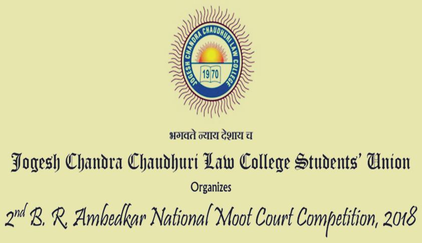 2nd B. R. Ambedkar National Moot 2018, Jogesh Chandra Chaudhuri Law College, Kolkata [Nov 15-17]