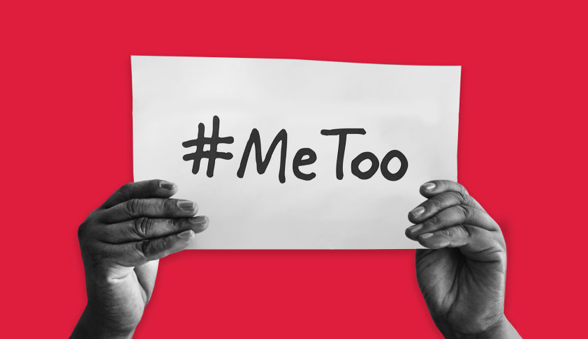 #MeToo Movement In India: Need For A Comprehensive Legal And Social Engineering