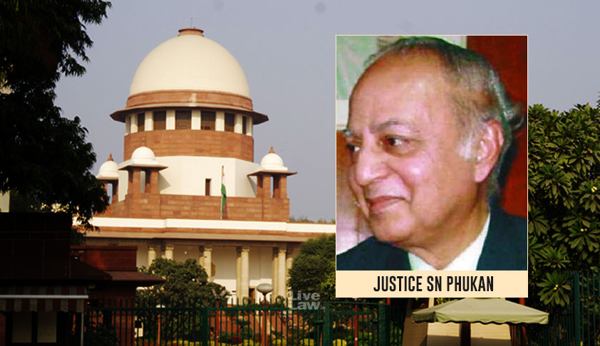 Former SC Judge Justice S N Phukan Passes Away