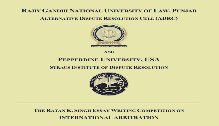 Ratan K. Singh Essay Competition On International Arbitration By RGNLU And Pepperdine University