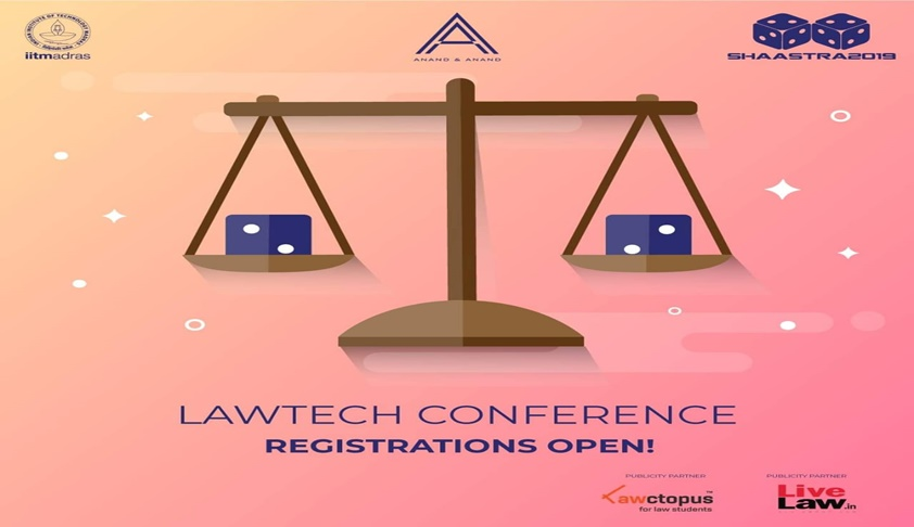 Shaastra & Anand & Anand's LawTech Conference 2019 [4th Jan; IIT Madras]