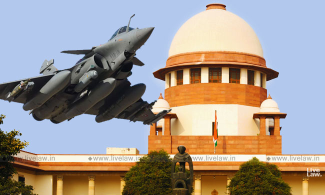 Rafale: Petitioners Trying To Get A Fishing Enquiry Directed Without Even A Prima facie Case, Submits Centre To SC [Read Written Submissions]