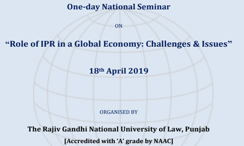 Call For Papers: Seminar On Role Of IPR In A Global Economy At RGNUL, Punjab