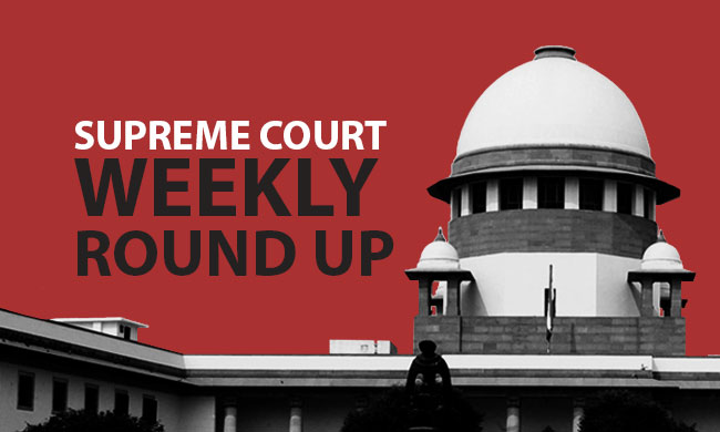 Supreme Court Weekly Round Up