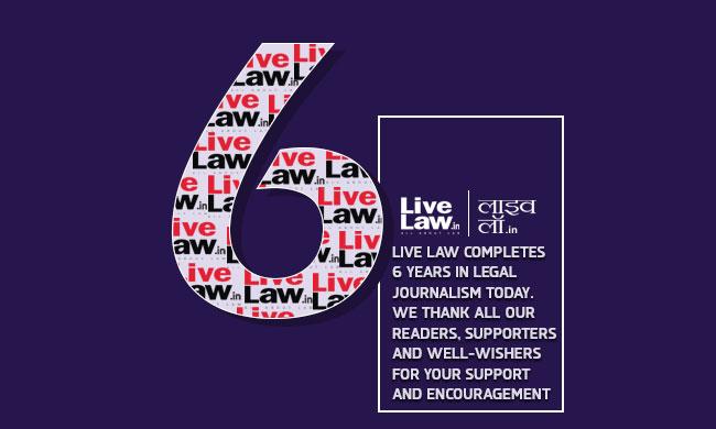 LiveLaw Turns 6