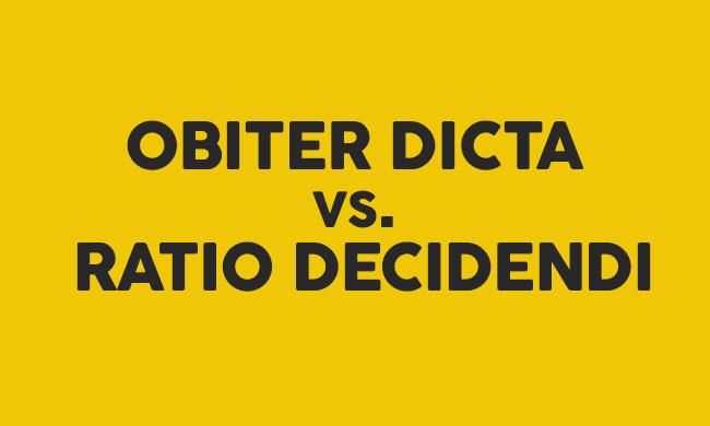 Obiter Dicta And Ratio Decidendi-A Tug of War