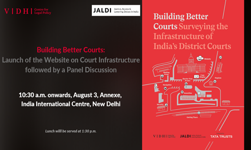 Vidhis Website Launch And Panel Discussion On Building Better Courts [3 Aug; New Delhi]