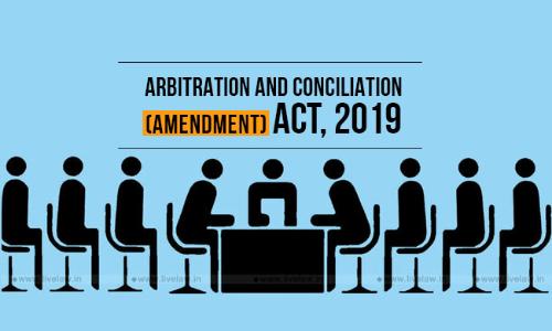Arbitration And Conciliation (Amendment) Act 2019 - A Primer