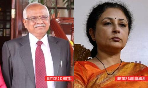 Collegium Recommends Transfer Of  Madras HC CJ Justice Tahilramani To Meghalaya HC & Meghalaya HC CJ Justice Mittal To Madras HC