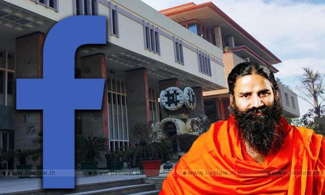 Facebook Appeals To Delhi HC DB Against Single Bench Order For Global Blocking Of Content Against Baba Ramdev