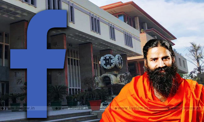 Delhi HC DB Admits Facebooks Appeal Against Global Blocking Order; Restrains Baba Ramdev From Taking Contempt Action
