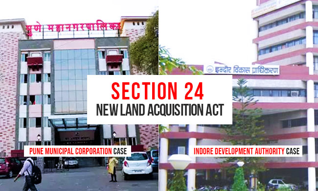 Section 24 of 2013 Land Acquisition Act: A Series Of Misplaced Interpretations
