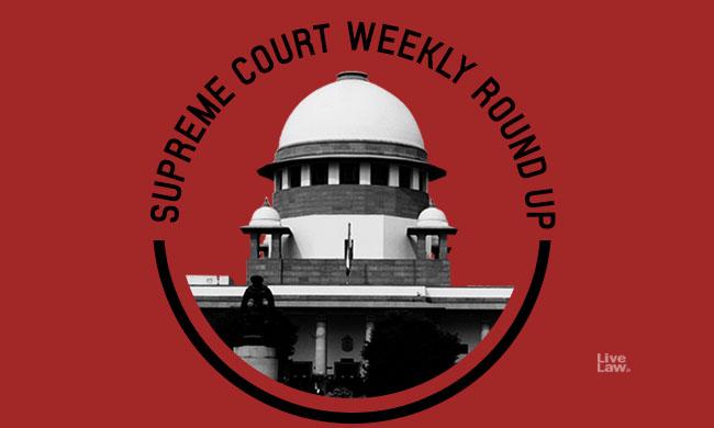 Supreme  Court Weekly Round Up