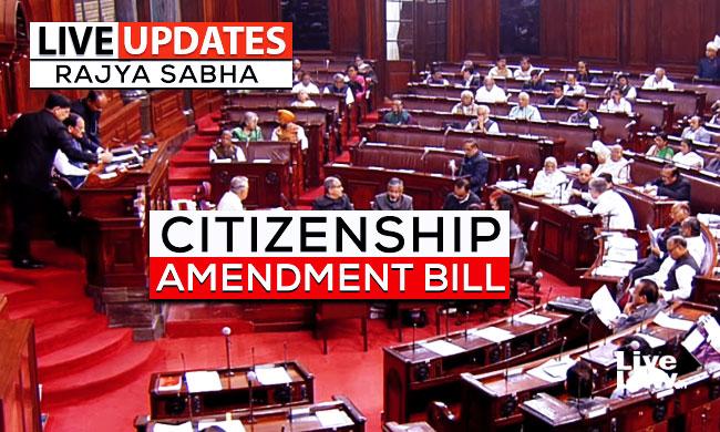 [Live Updates] : Rajya Sabha Debate On Citizenship Amendment Bill