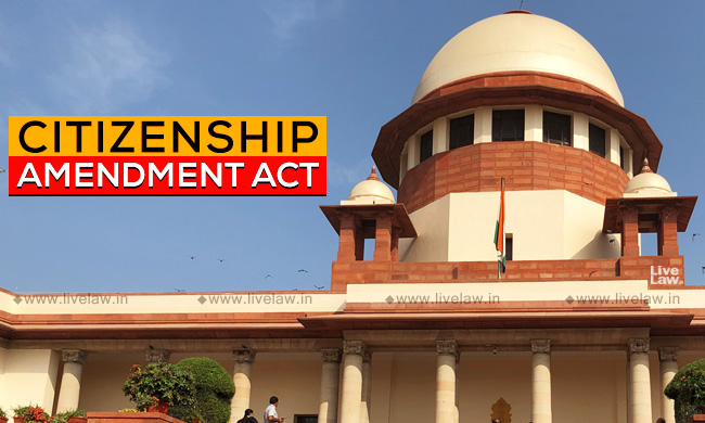 Breaking: SC Issues Notice On Petitions Challenging Citizenship Amendment Act