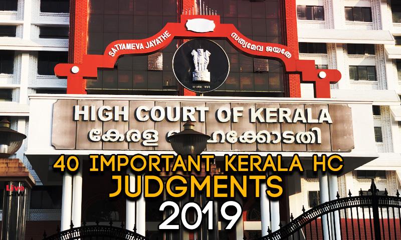 40 Important Kerala HC Judgments Of 2019