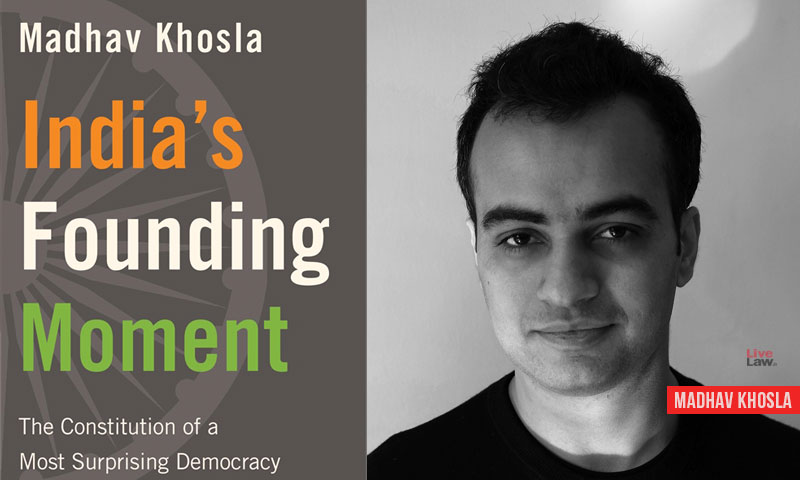 Indias Founding Moment:The Constitution Of A Most Surprising Democracy: A Conversation With Author Madhav Khosla