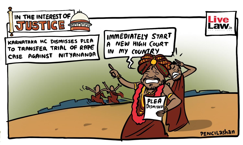 Karnataka HC Dismisses Plea To Transfer Trial Of Rape Case Against Nityananda [Cartoon]