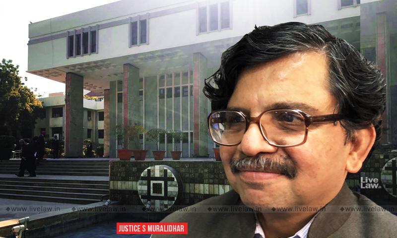 Landmark Judgments Of Justice Muralidhar In Delhi High Court