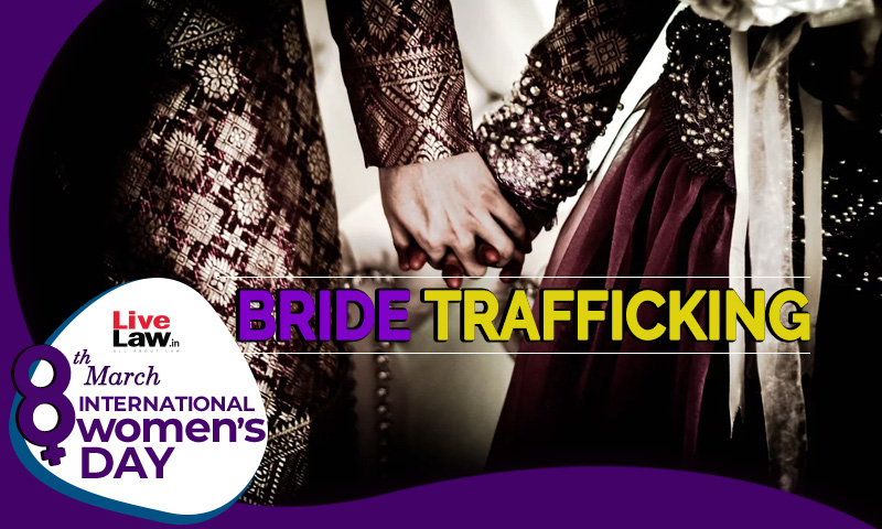 [Womens Day] The Veil Of Morality Laid On Bride Trafficking In India: Challenges & Solutions