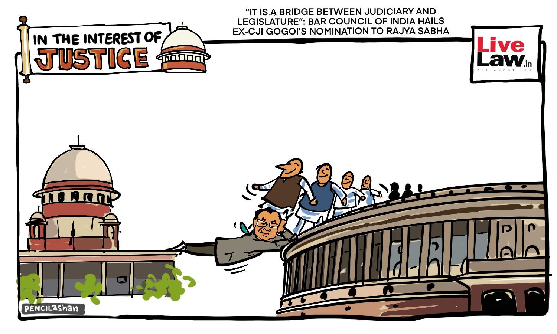 "[CARTOON] ""It Is A Bridge Between Judiciary And Legislature"": BCI Hails Ex-CJI Gogoi"
