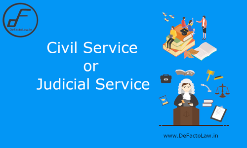 UPSC Civil Service Or Judicial Service? - 5 Points To Consider