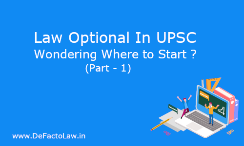 Preparing For UPSC With Law Optional Subject - A Definitive Guide (Part - 1)