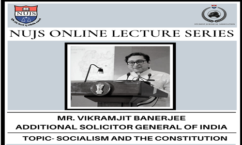 5th NUJS Online Lecture: ASG Vikramjeet Banerjee On Socialism And Constitution [19th May]