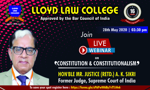 Lloyd Webinar: Justice Sikri On Constitution & Constitutionalism [28th May]