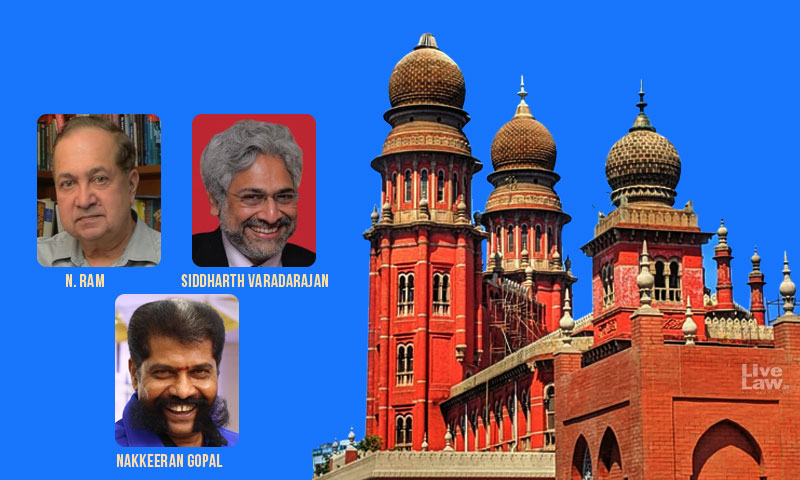 State Should Not Be Impulsive Like An Ordinary Citizen In Defamation Matters And Invoke Sec 199(2) CrPC To Throttle Democracy :Madras HC Quashes Cases Against N Ram & Ors [Read Judgment]