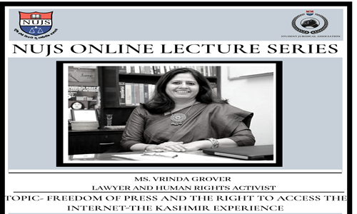 6th NUJS Online Lecture: Vrinda Grover On Press Freedom, Right To Internet & Kashmir