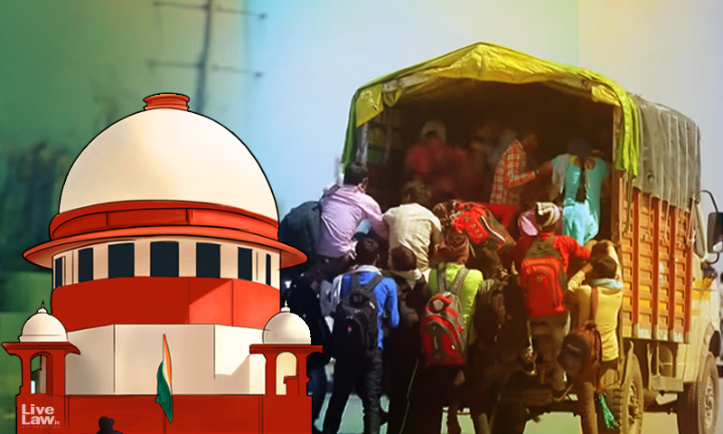Migrants Crisis : SC Wakes Up Finally; Thanks To HCs & Public Criticism By Ex-Judges & Lawyers
