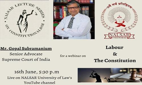 NALSAR Lecture Series: Gopal Subramanium   Labour & Constitution