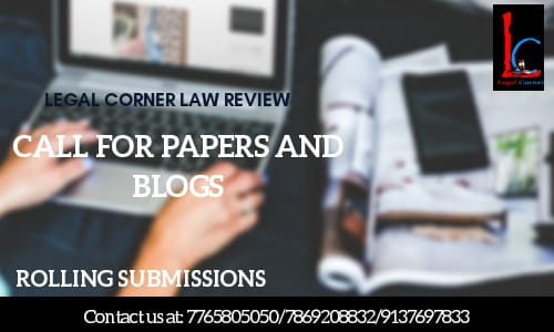Call For Papers & Blogs At Legal Corner Law Review; Rolling Submissions