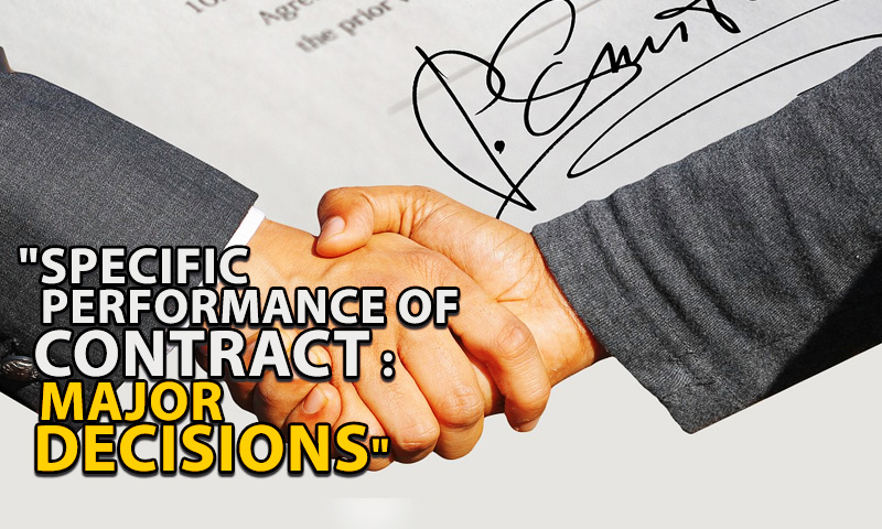 25 Important Decisions On Specific Performance Of Contract