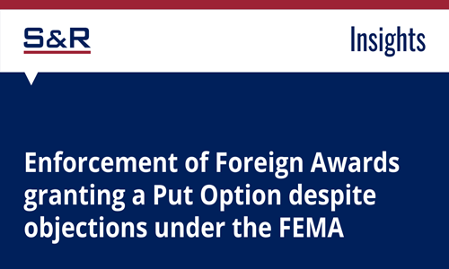 Enforcement Of Foreign Awards Granting A Put Option Despite Objections Under The FEMA
