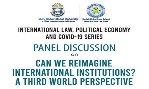 JGLS International Law & Covid-19 Series: Reimagining International Institutions [TODAY]