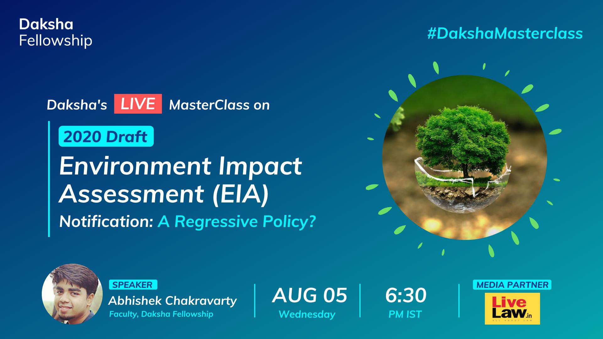 #DakshaMasterclass: Environmental Impact Assessment Draft 2020 [5th Aug]