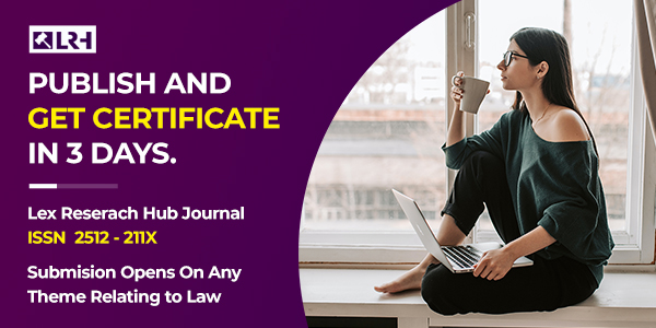 Call For Papers: Lex Research Hub Journal On Law & Multidisciplinary Issues [ISSN 2582 – 211X, Vol 1, Issue 4]